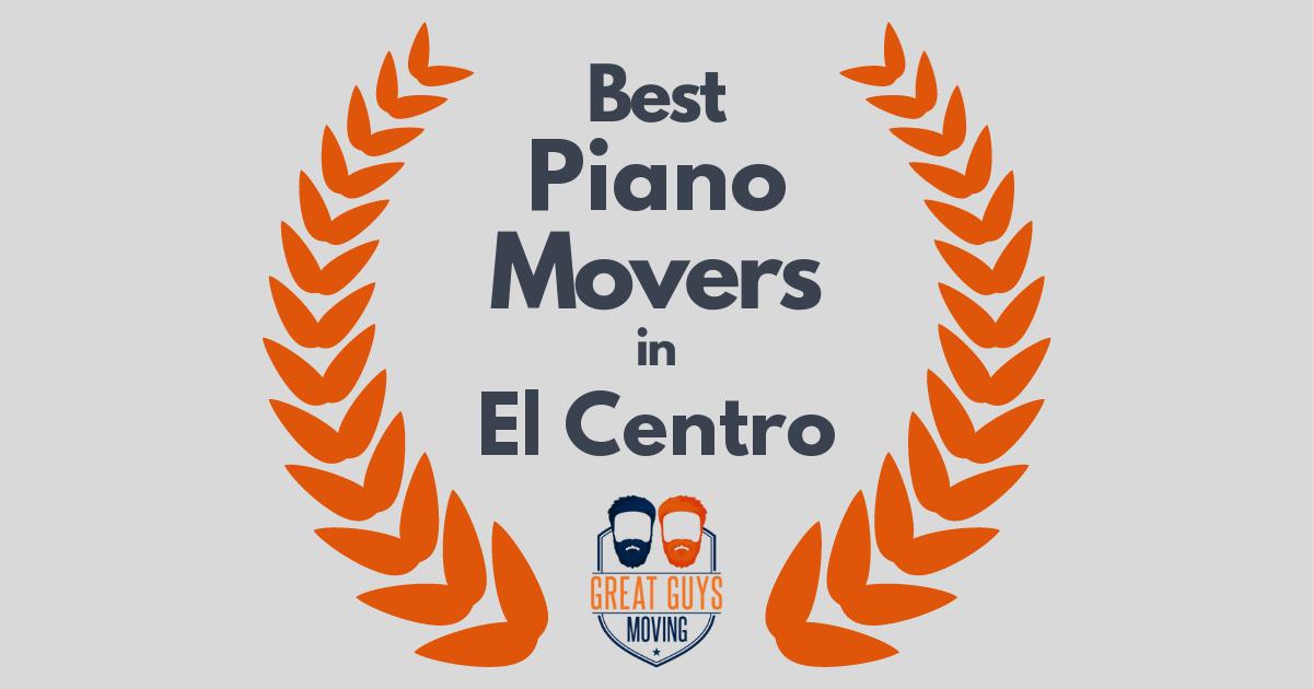 Best Piano Movers in El Centro, CA