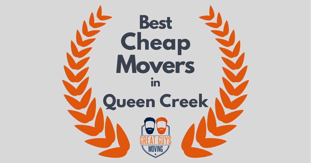 Best Cheap Movers in Queen Creek, AZ