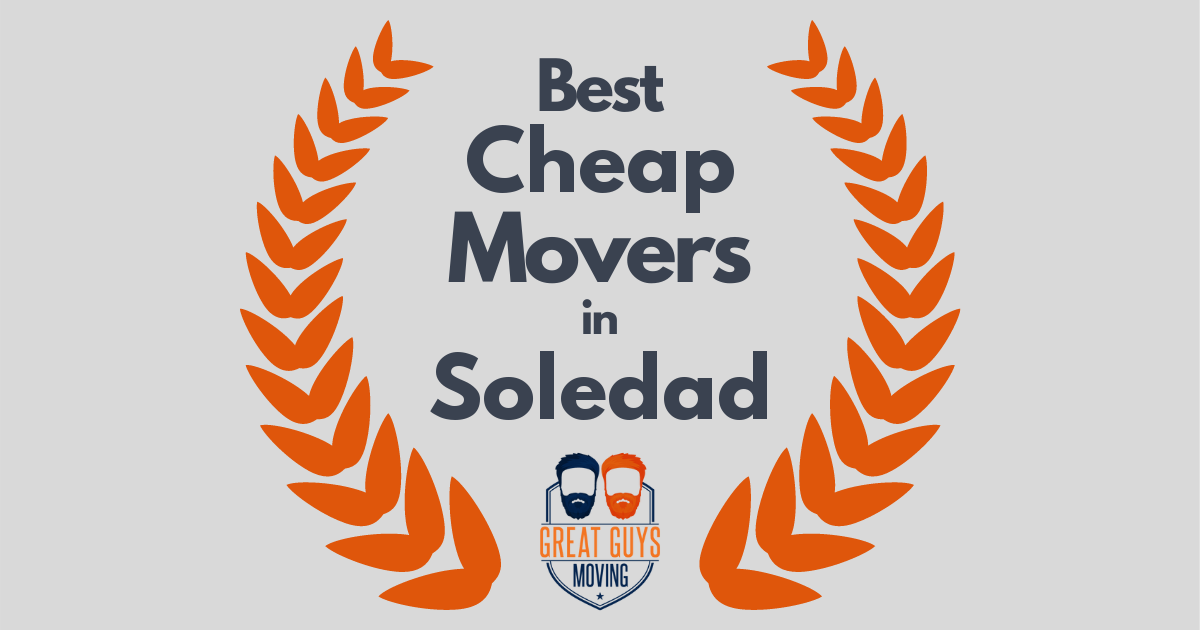 Best Cheap Movers in Soledad, CA
