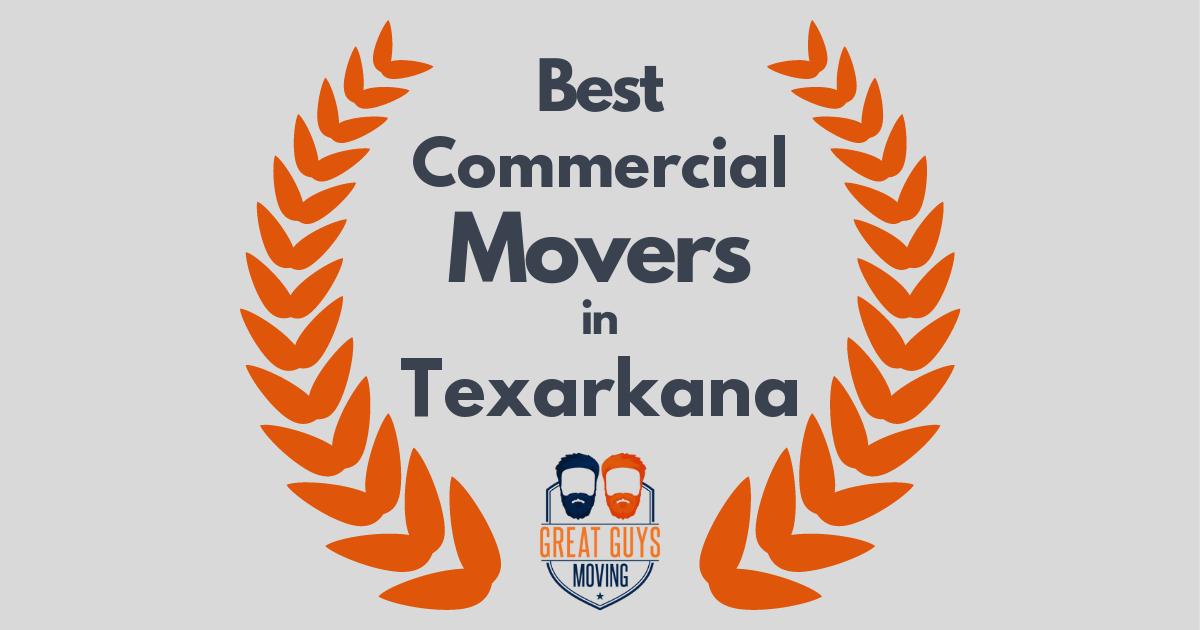 Best Commercial Movers in Texarkana, TX